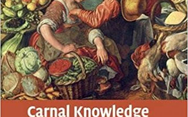 Carnal Knowledge: Regulating Sex in England, 1470–1600 (Cambridge Studies in Early Modern British History)