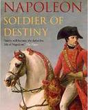 Napoleon. Soldier of Destiny