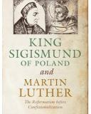 King Sigismund of Poland and Martin Luther
