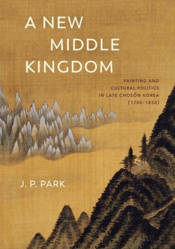 A New Middle Kingdom - J.P. Park