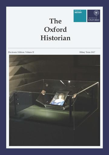The Oxford Historian: Electronic Edition, Volume I - Hilary Term 2017