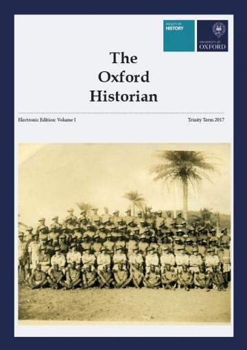 The Oxford Historian: Electronic Edition, Volume I - Trinity Term 2017