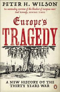 The Thirty Years War: Europe's Tragedy
