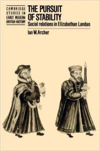 The Pursuit of Stability: Social Relations in Elizabethan London
