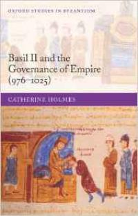 Basil II and the Governance of Empire