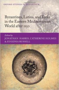 Byzantines, Latins and Greeks in the Eastern Mediterranean World after 1150