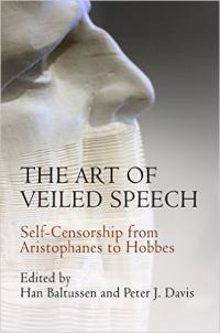 The Art of Veiled Speech: Self-Censorship from Aristophanes to Hobbes