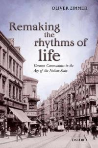 Book Cover for: Remaking the Rhythms of Life German Communities in the Age of the Nation State
