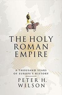 Book Cover for: The Holy Roman Empire. A Thousand Years of Europe's  History