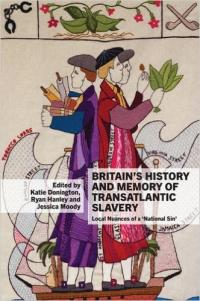 Book Cover for: Britain's History and Memory of Transatlantic Slavery