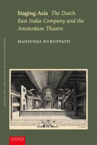 Staging Asia: The Dutch East India Company and the Amsterdam Theatre