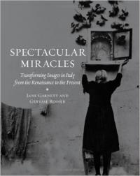 Spectacular Miracles: Transforming Images in Italy, from the Renaissance to the Present
