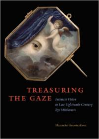 Treasuring the Gaze: Intimate Vision in Late Eighteenth-century Eye Miniatures