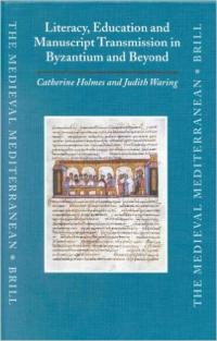 Literacy, Education and Manuscript Transmission in Byzantium and Beyond