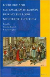 Folklore and Nationalism in Europe During the Long Nineteenth Century