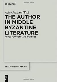 The Author in Middle Byzantine Literature: Modes, Functions, and Identities