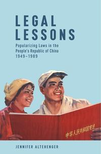 Legal Lessons: Popularizing Laws in the People's Republic of China, 1949 - 1989