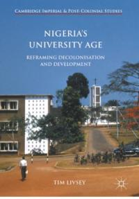 Nigeria's University Age: Reframing Decolonisation and Development
