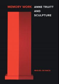 Memory Work: Anne Truitt and Sculpture