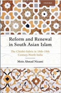 Reform and Renewal in South Asian Islam: The Chishti-Sabris in 18th-19th century north India
