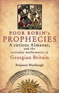 Poor Robin's Prophecies: A curious almanac, and the everyday mathematics of Georgian Britain