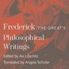9780691176420 frederick the greats philosophical writings